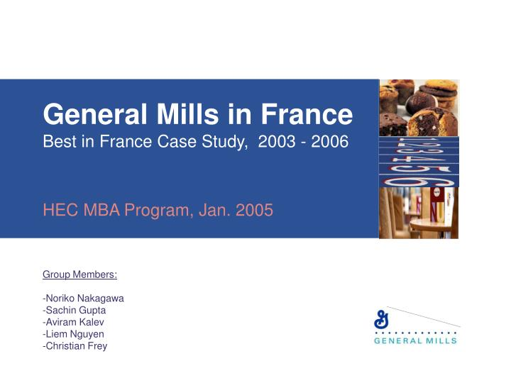 General mills in france best in france case study 2003 2006