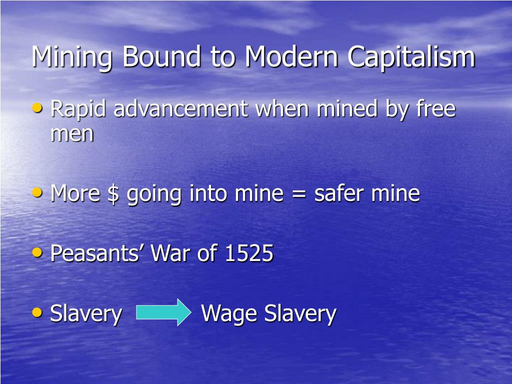 Mining Bound to Modern Capitalism