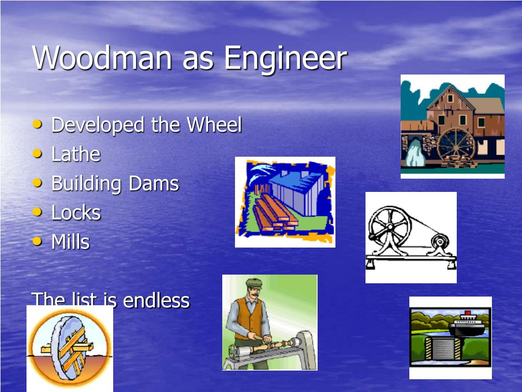 Woodman as Engineer