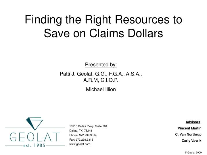 Finding the right resources to save on claims dollars