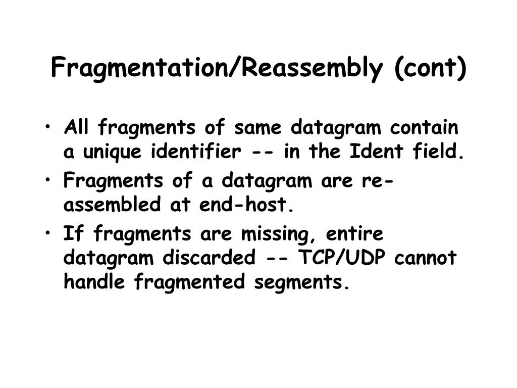 Fragmentation/Reassembly (cont)