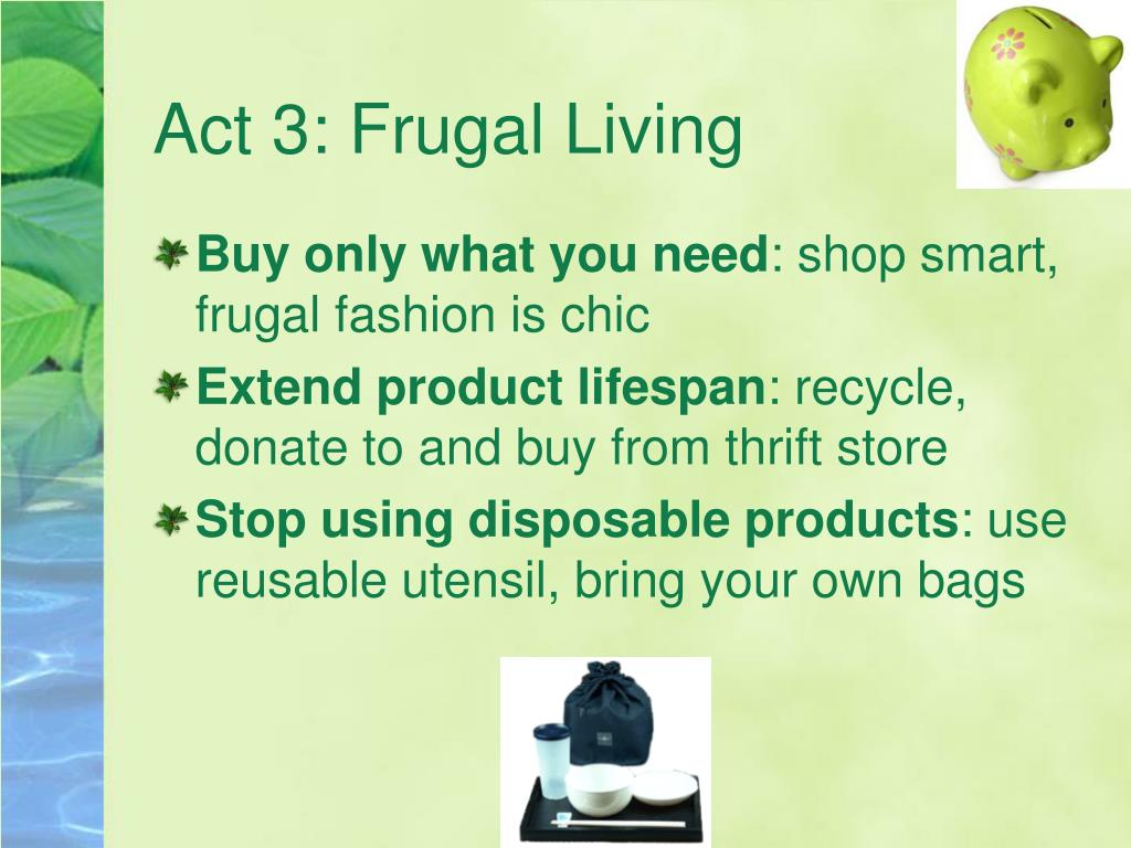 Act 3: Frugal Living