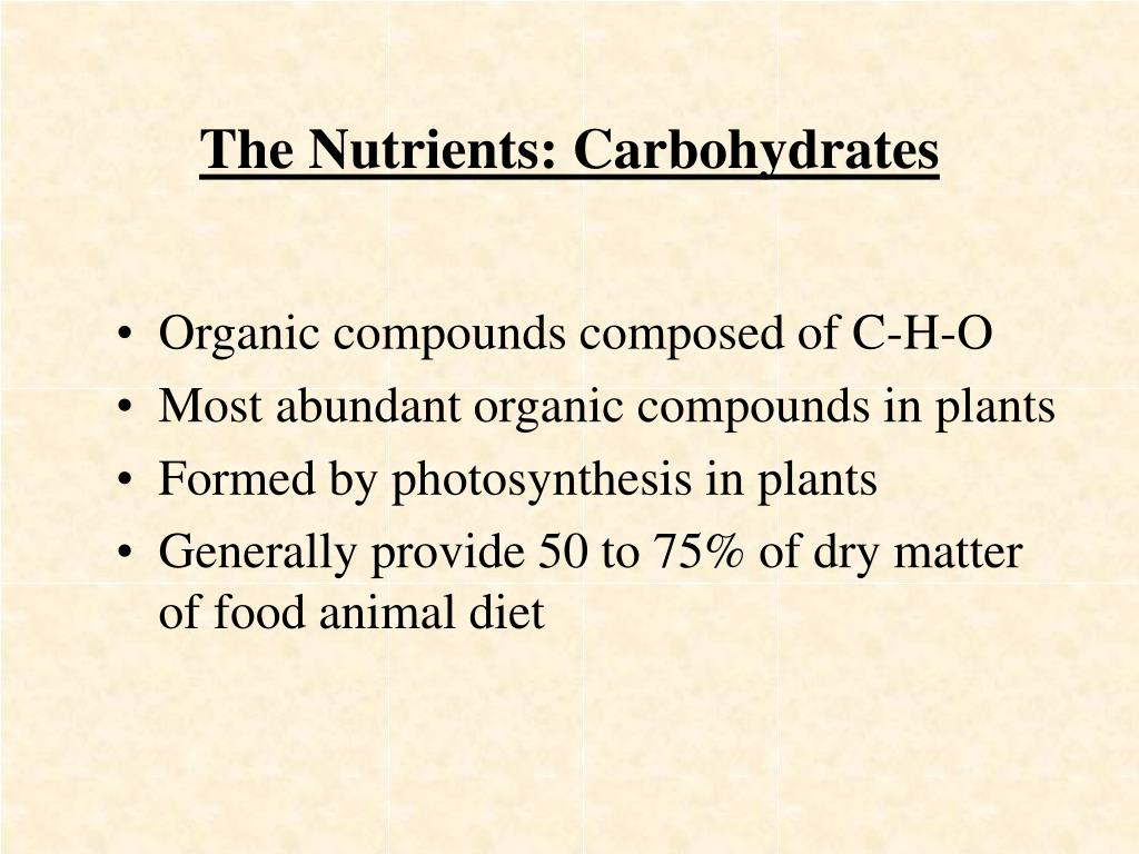 The Nutrients: Carbohydrates