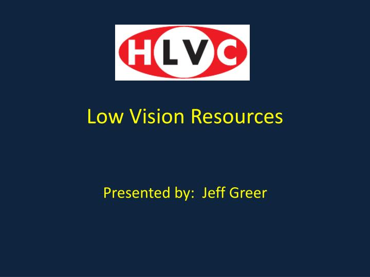 Low vision resources