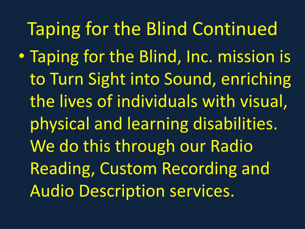 Taping for the Blind Continued