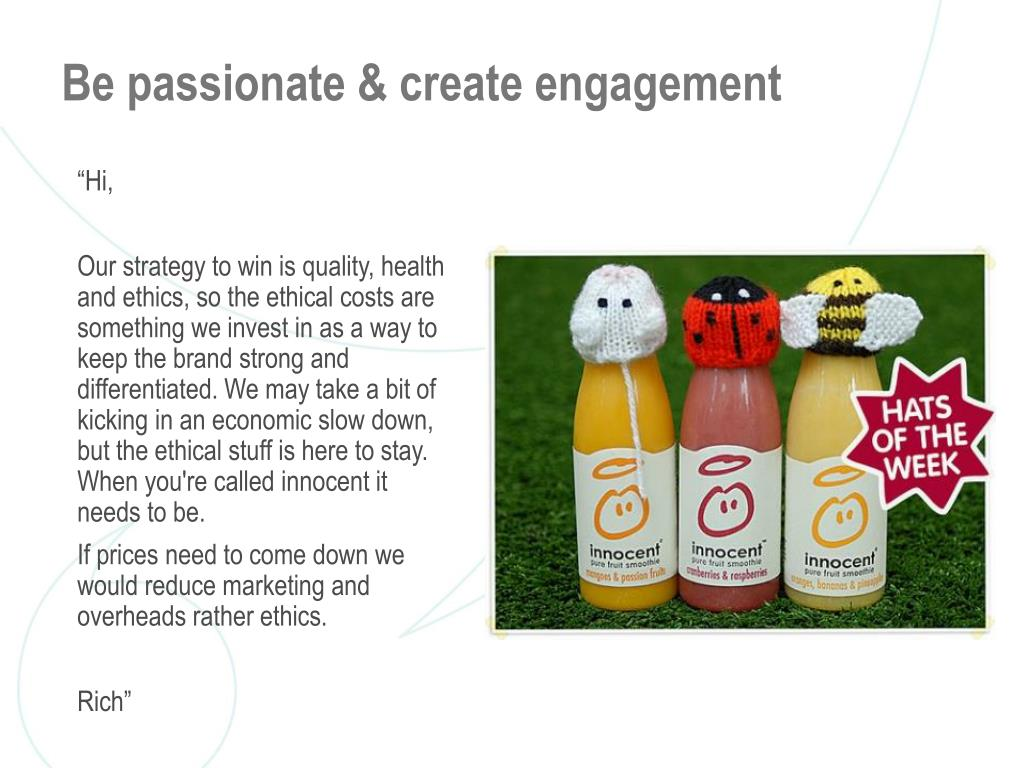 Be passionate & create engagement