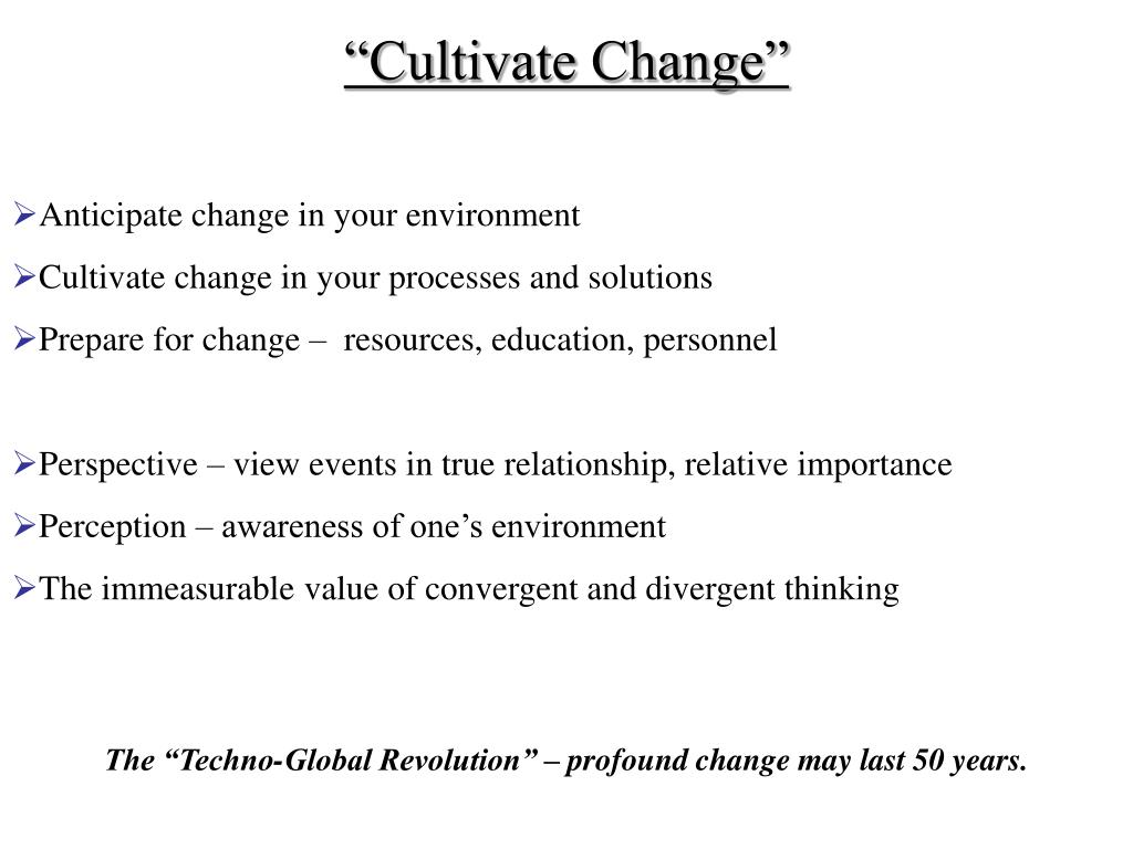"""Cultivate Change"""