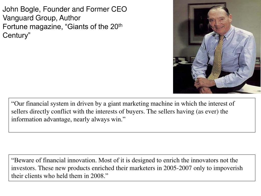 John Bogle, Founder and Former CEO