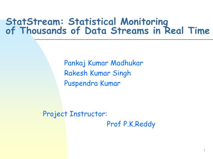 Statstream statistical monitoring of thousands of data streams in real time l.jpg