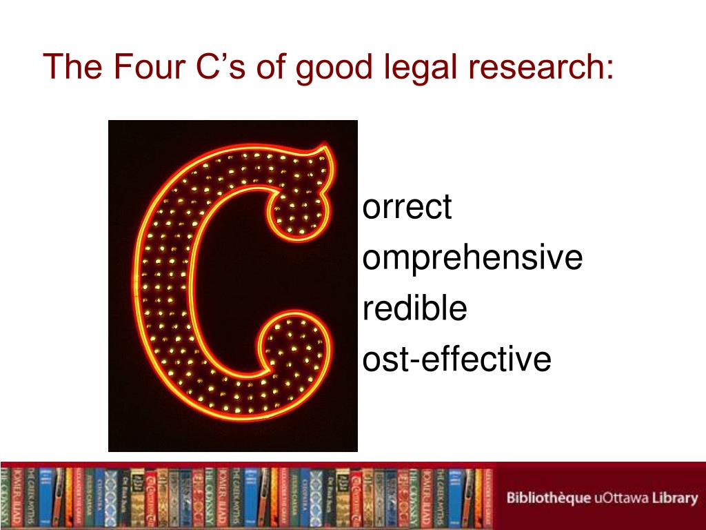 The Four C's of good legal research: