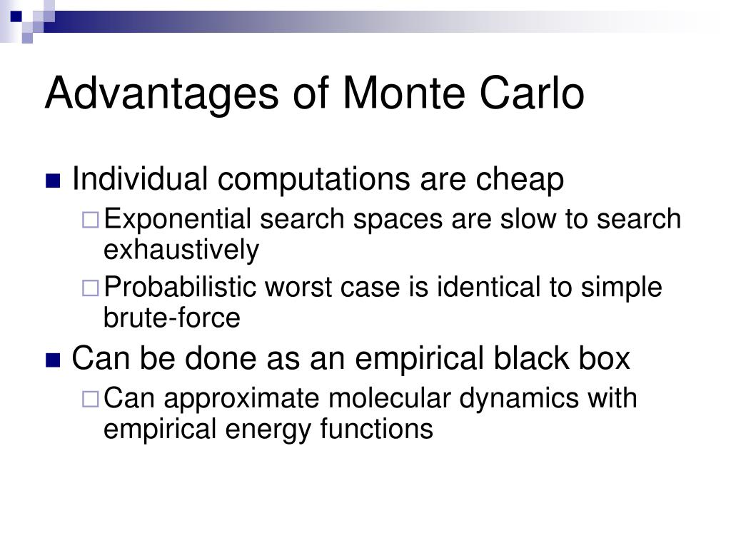 Advantages of Monte Carlo