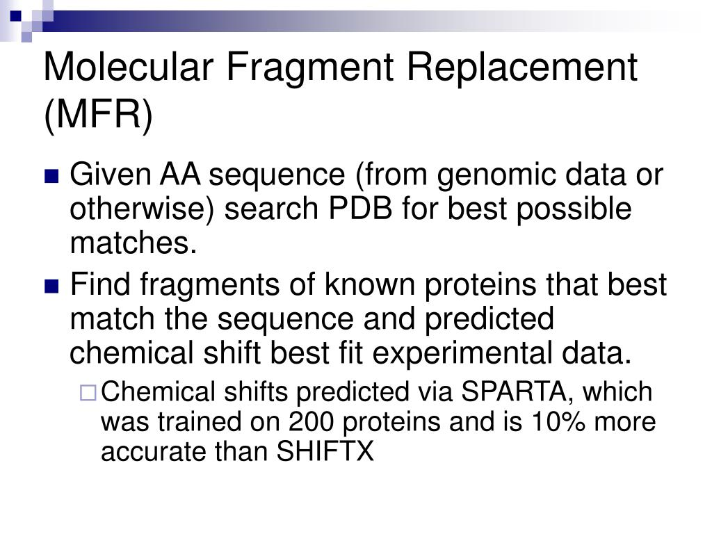 Molecular Fragment Replacement (MFR)