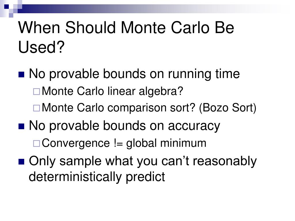 When Should Monte Carlo Be Used?