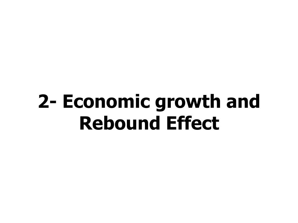 2- Economic growth and Rebound Effect