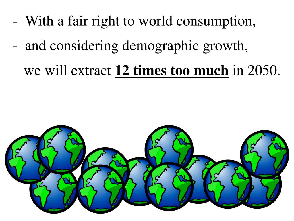 With a fair right to world consumption,