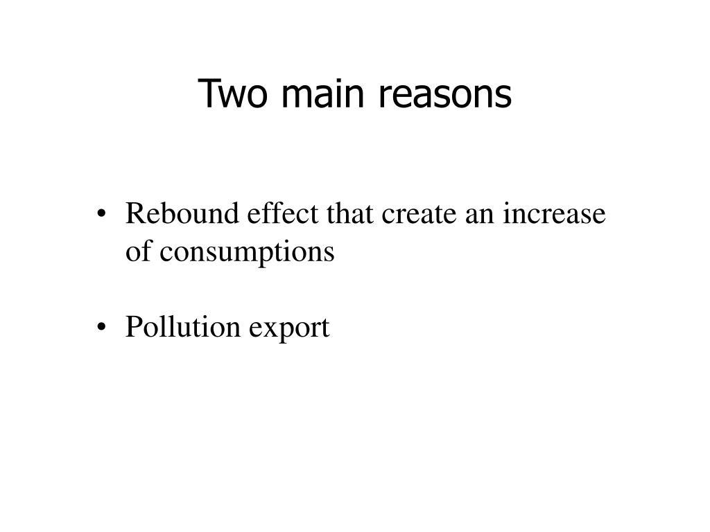 Two main reasons