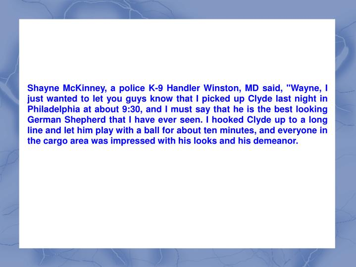 "Shayne McKinney, a police K-9 Handler Winston, MD said, ""Wayne, I just wanted to let you guys know t..."