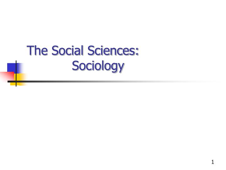 The social sciences sociology