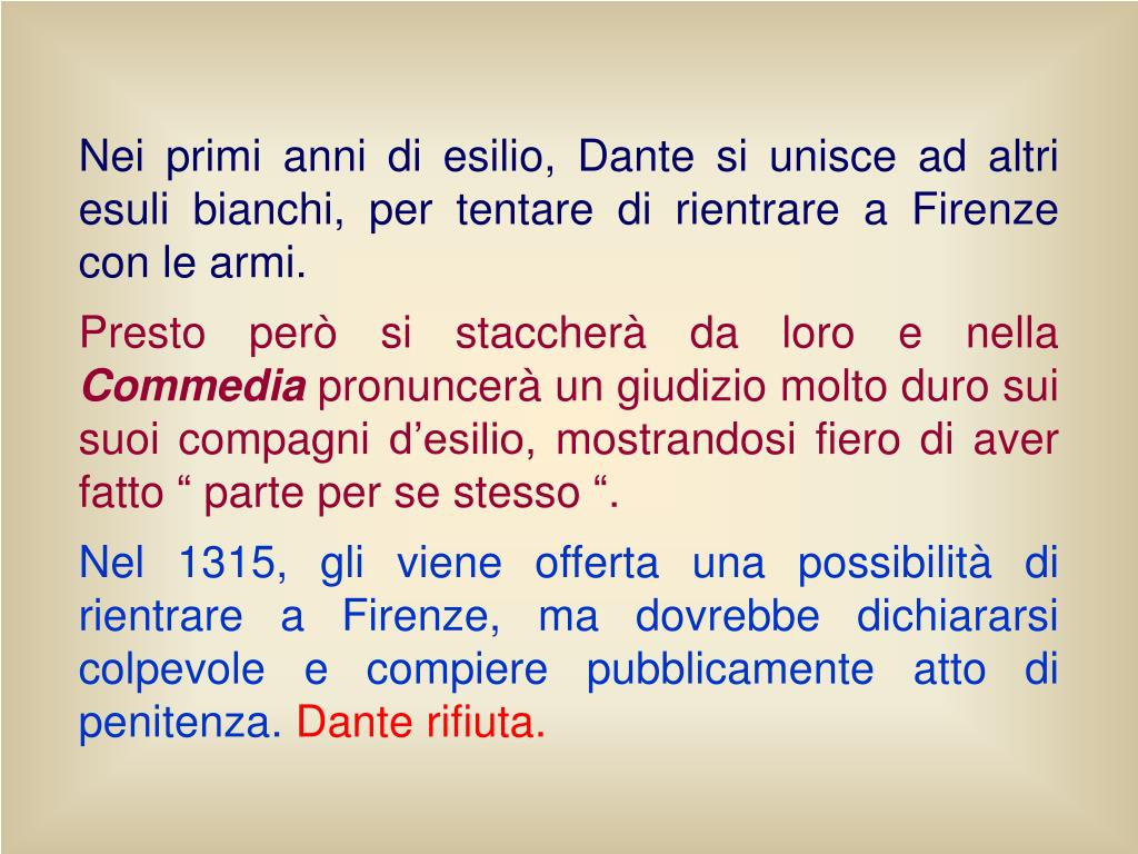 Nei primi anni di esilio, Dante si unisce ad altri esuli bianchi, per tentare di rientrare a Firenze con le armi.