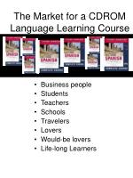 the market for a cdrom language learning course