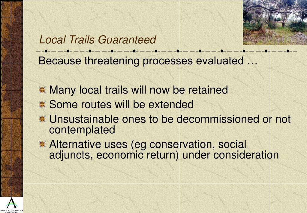 Local Trails Guaranteed