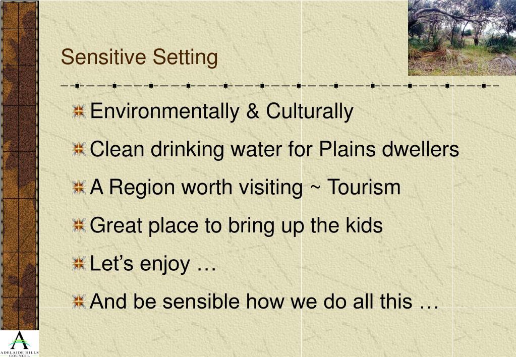 Sensitive Setting