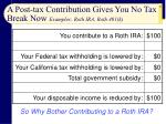 a post tax contribution gives you no tax break now examples roth ira roth 401 k