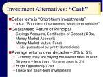 investment alternatives cash