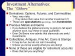 investment alternatives the others