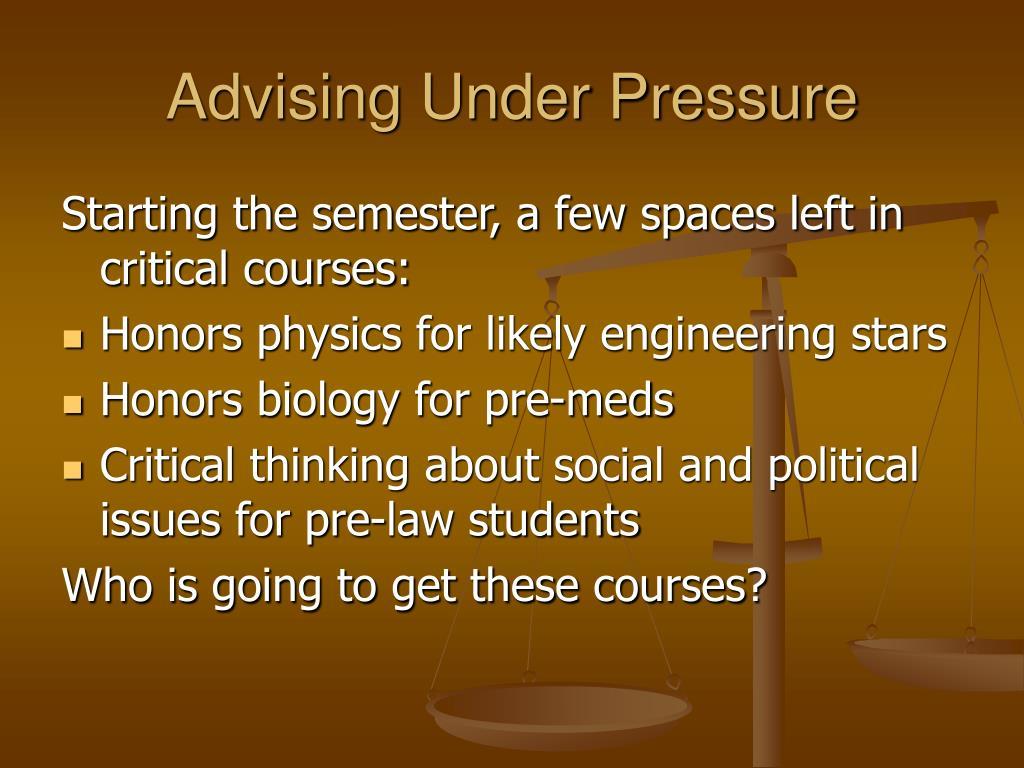 Advising Under Pressure