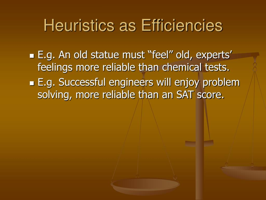 Heuristics as Efficiencies