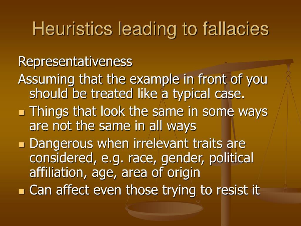 Heuristics leading to fallacies