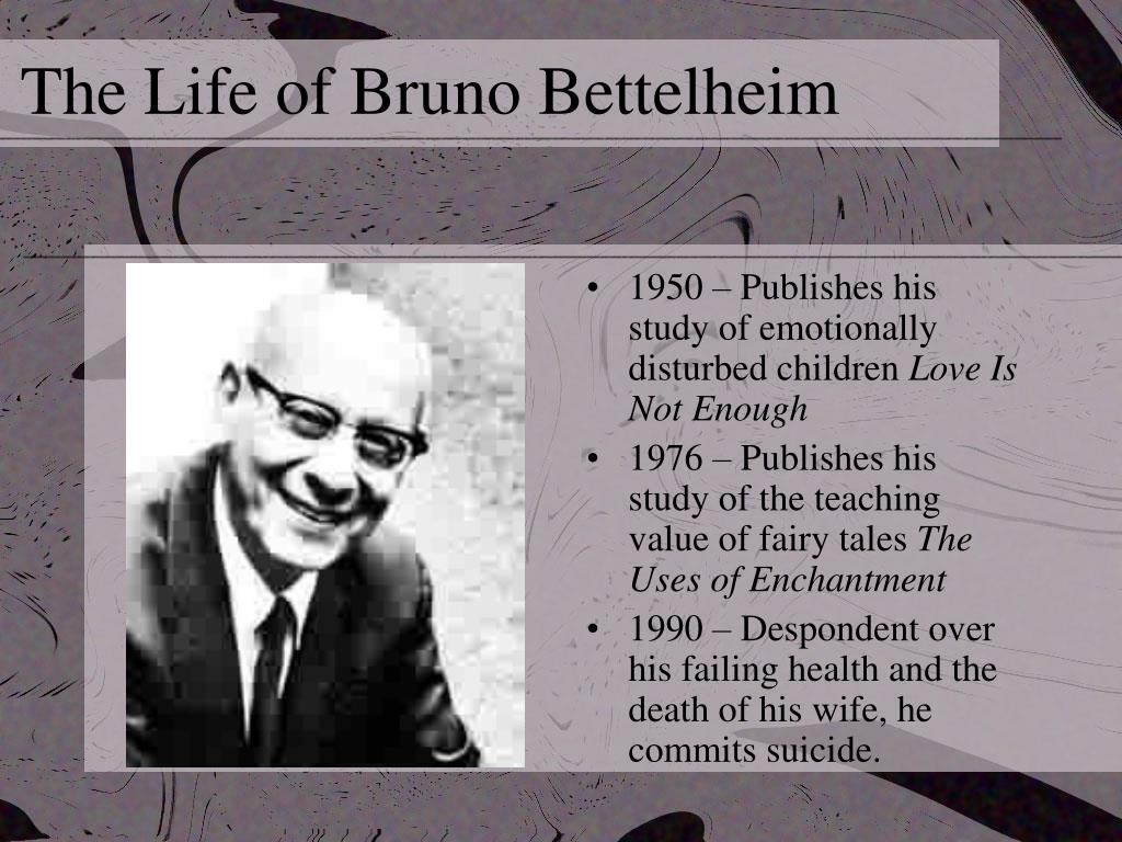 The Life of Bruno Bettelheim