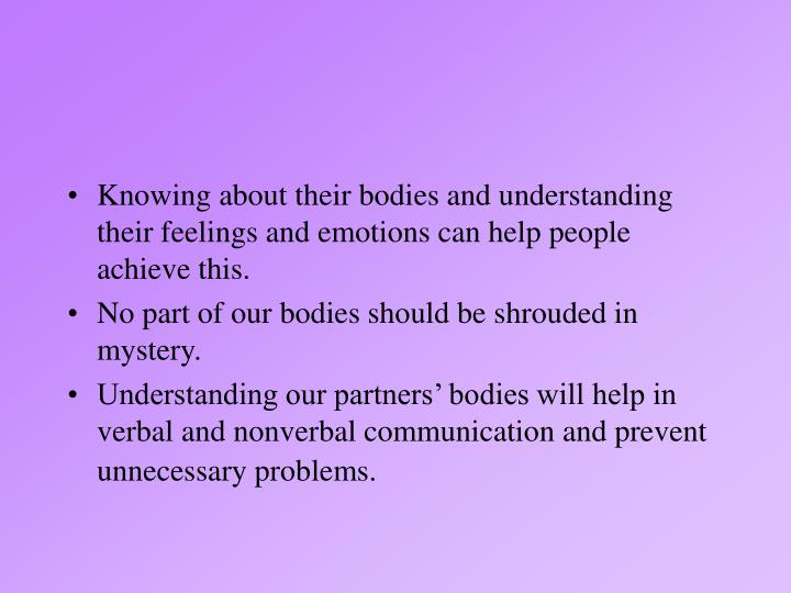 Knowing about their bodies and understanding their feelings and emotions can help people achieve thi...