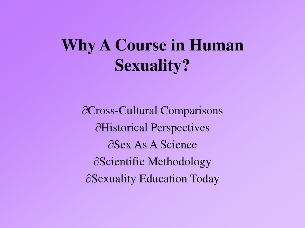 Why A Course in Human Sexuality?