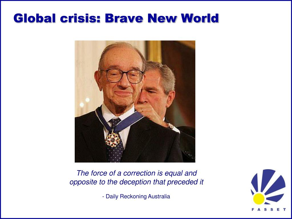 Global crisis: Brave New World