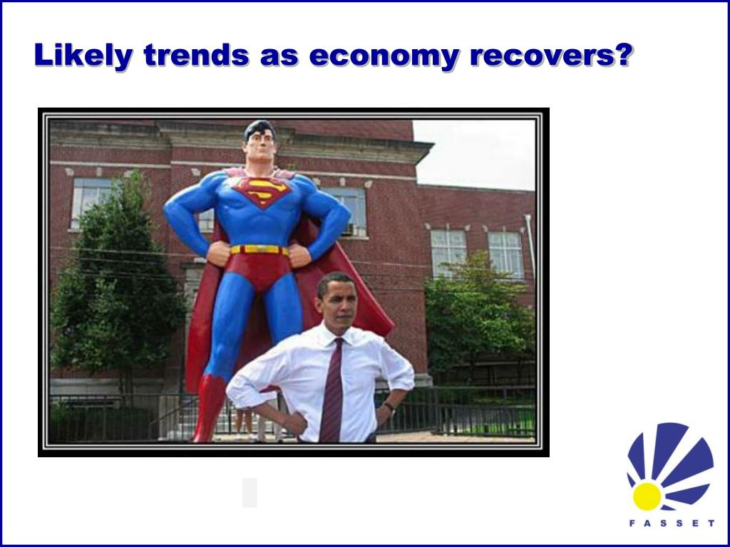 Likely trends as economy recovers?