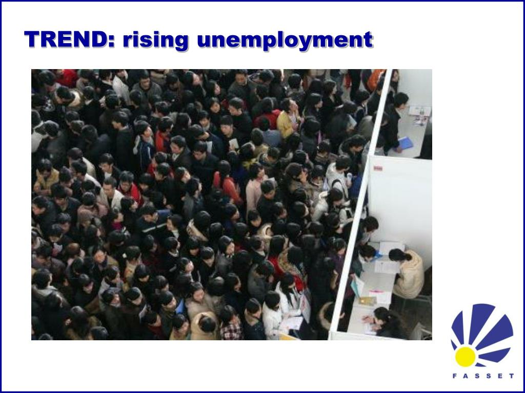 TREND: rising unemployment