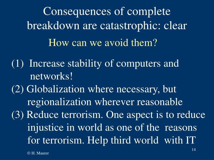 Consequences of complete breakdown are catastrophic: clear