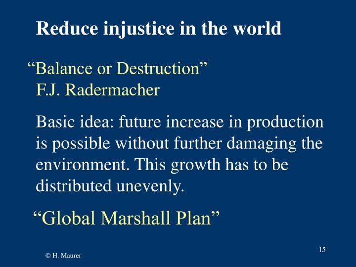 Reduce injustice in the world