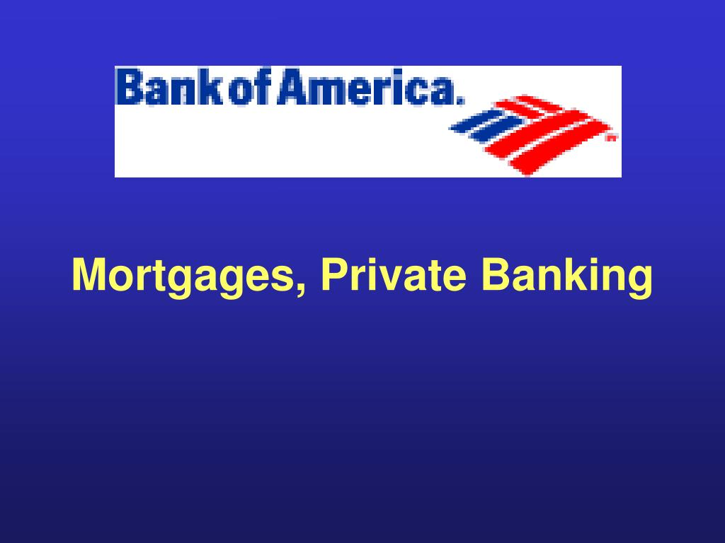 Mortgages, Private Banking