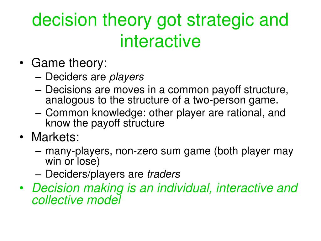decision theory got strategic and interactive