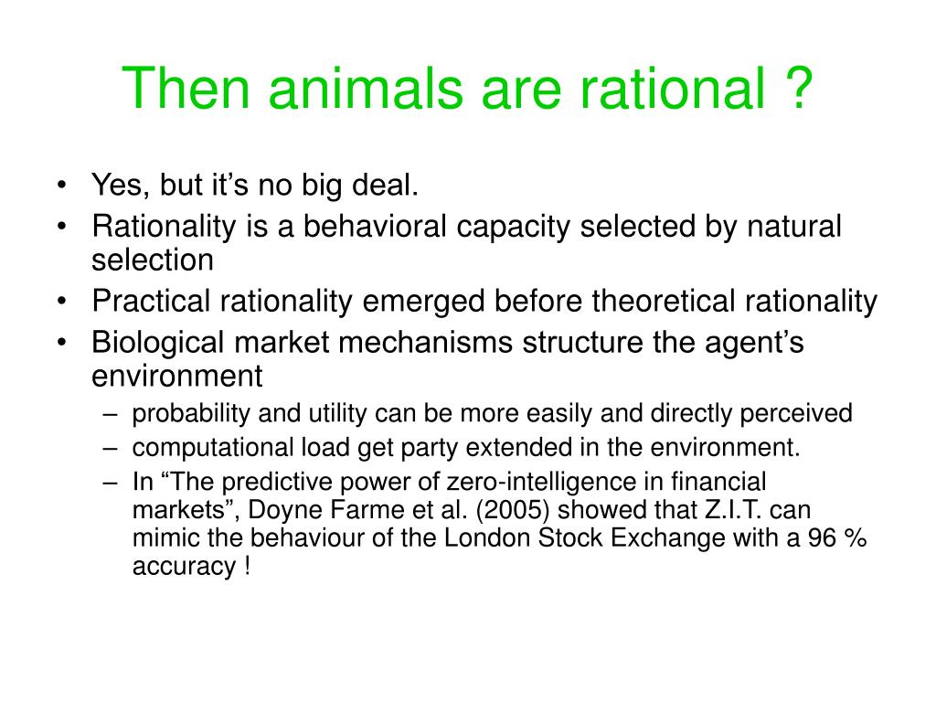 Then animals are rational ?