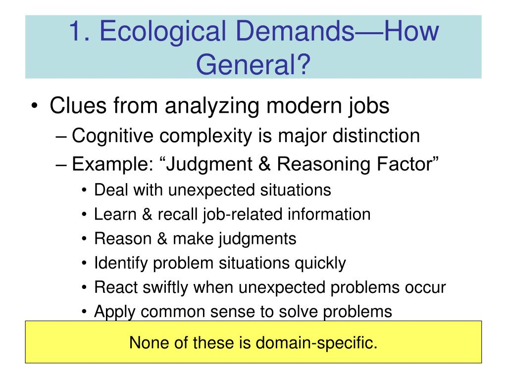 1. Ecological Demands—How General?