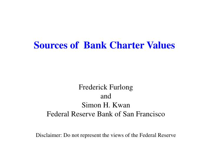 Sources of  Bank Charter Values