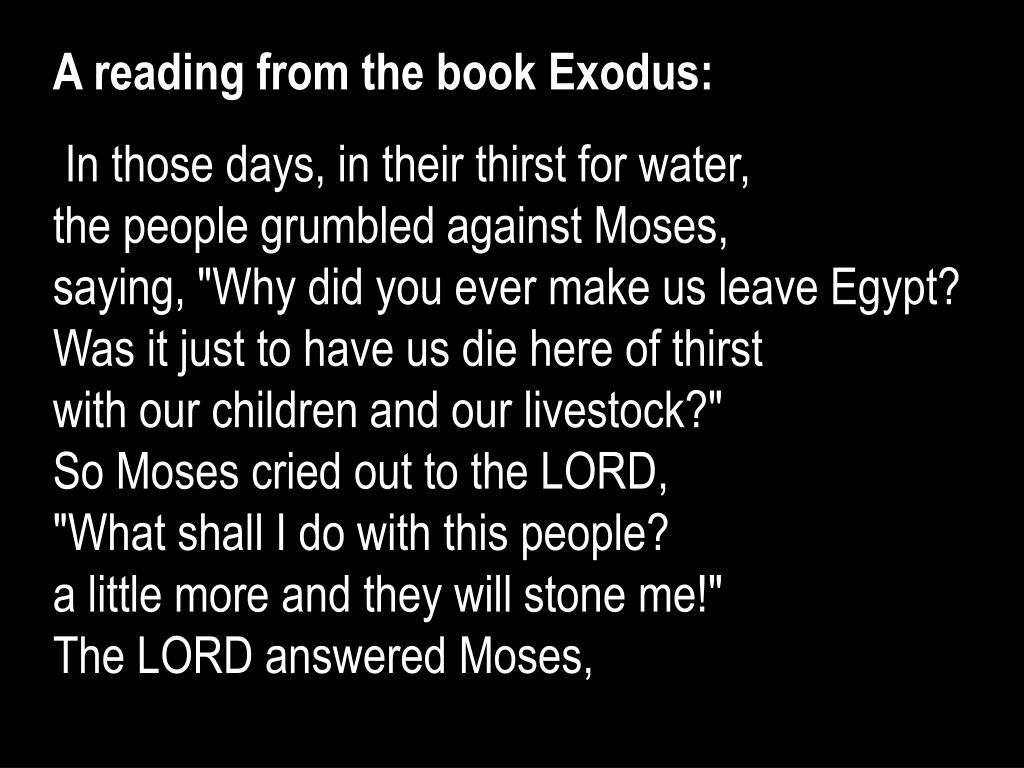 A reading from the book Exodus: