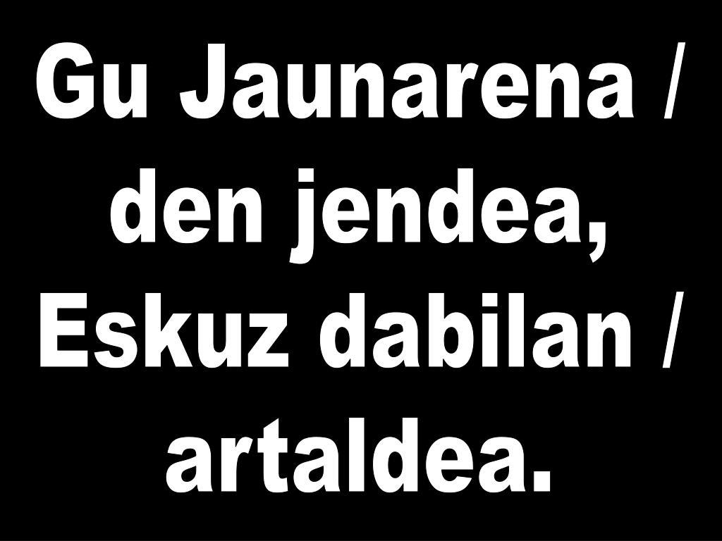Gu Jaunarena /