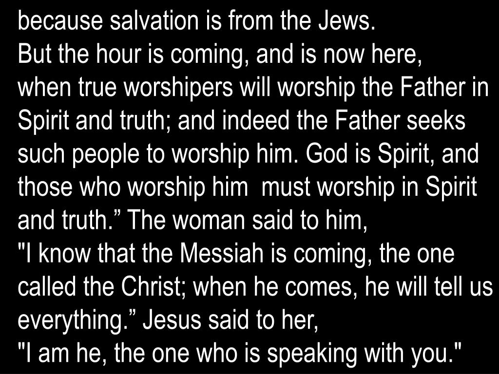 because salvation is from the Jews.