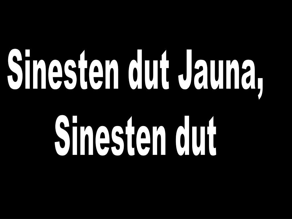 Sinesten dut Jauna,