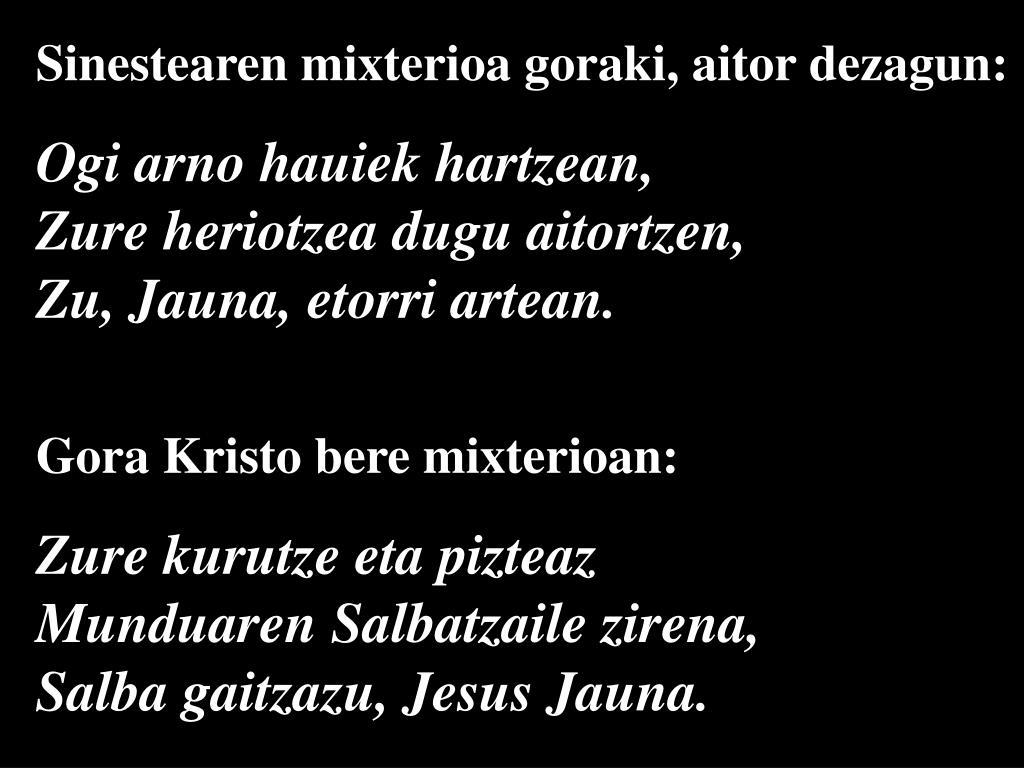 Sinestearen mixterioa goraki, aitor dezagun: